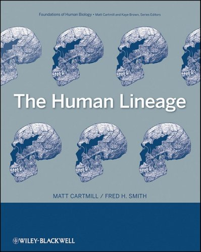 The Human Lineage (Foundation of Human Biology)