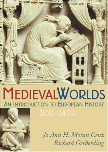 Medieval Worlds: An Introduction to European History, 300-1492