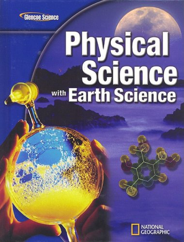 Glencoe Physical Science with Earth Science, Student Edition (Glencoe Science)