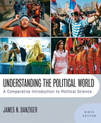 Understanding the Political World: A Comparative Introduction to Political Science (9th Edition) (MyPoliSciKit Series)