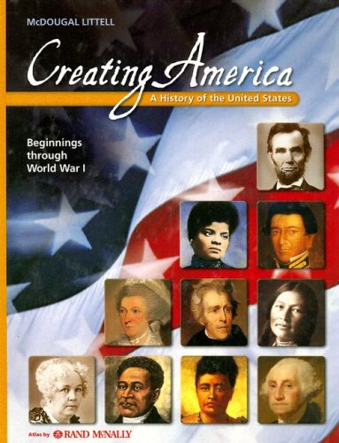 Creating America: A History of the United States Beginnings Through Wwi