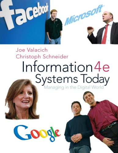 Information Systems Today: Managing the Digital World (4th Edition)