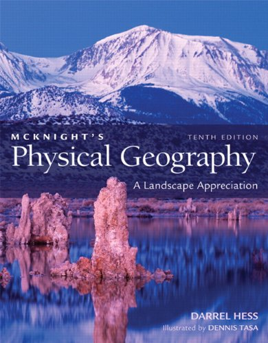 McKnight's Physical Geography: A Landscape Appreciation (10th Edition) (Geos: The Pearson Custom Library for Geography and Geology)