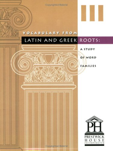 Vocabulary from Latin and Greek Roots III