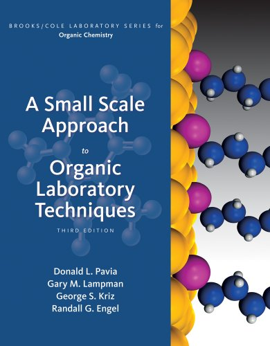 A Small Scale Approach to Organic Laboratory Techniques: A Small-Scale Approach