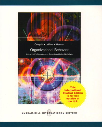 Organizational Behavior: Improving Performance and Commitment in the Workplace
