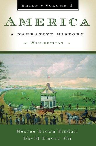 America: A Narrative History (Brief Eighth Edition)  (Vol. 1)
