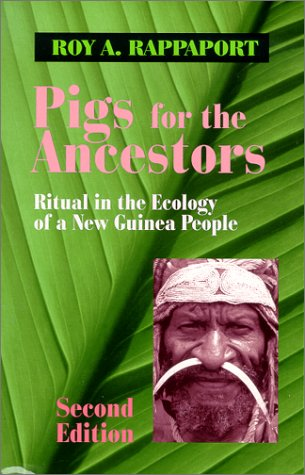 Pigs for the Ancestors : Ritual in the Ecology of a New Guinea People