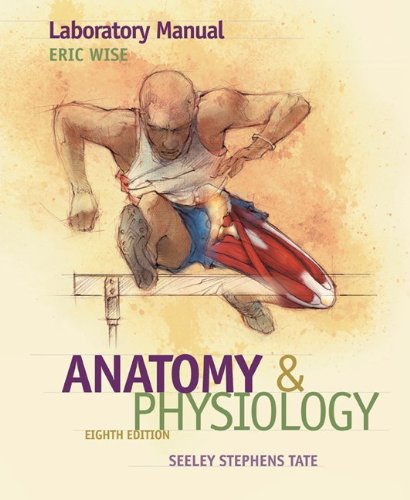 Laboratory manual to accompany seeley's anatomy and physiology.