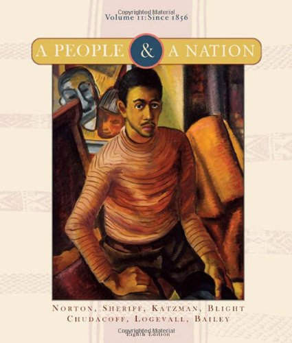 A People and a Nation: A History of the United States, Volume II: Since 1865 (People & a Nation)