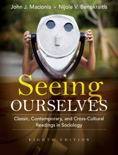 Seeing Ourselves: Classic, Contemporary, and Cross-Cultural Readings in Sociology (8th Edition)