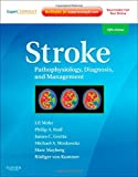 Stroke: Pathophysiology, Diagnosis, and Management (Expert Consult - Online and Print), 5e