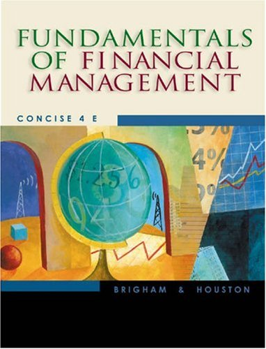 Fundamentals of Financial Management (Concise with Xtra! CD-ROM and InfoTrac)