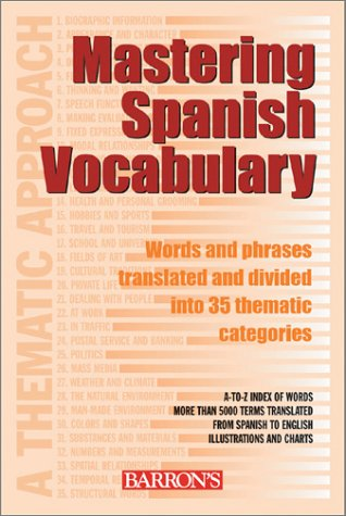 Mastering Spanish Vocabulary: A Thematic Approach (Mastering Vocabulary Series)