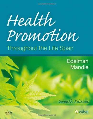 Health Promotion Throughout the Life Span (HEALTH PROMOTION THROUGHOUT THE LIFESPAN ( EDELMAN))