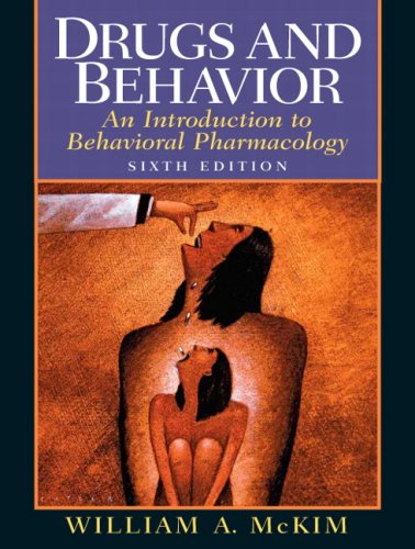 Drugs and Behavior: An Introduction to Behavioral Pharmacology (6th Edition)