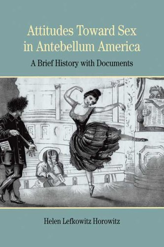 Attitudes Toward Sex in Antebellum America: A Brief History with Documents (The Bedford Series in History and Culture)