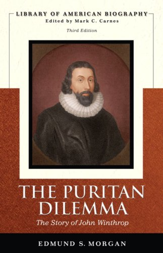 The Puritan Dilemma: The Story of John Winthrop (Library of American Biography)