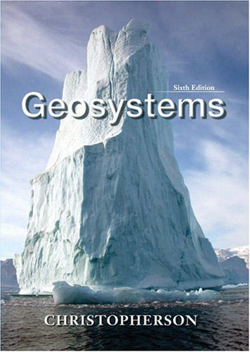 Geosystems: An Introduction to Physical Geography (6th Edition)
