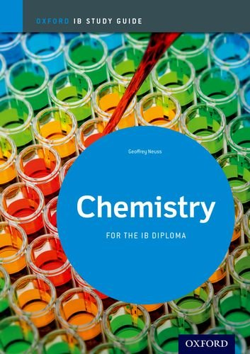 IB Chemistry: Study Guide: For the IB diploma (Oxford Ib Study Guides)