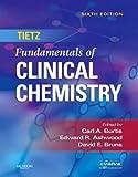 Tietz Fundamentals of Clinical Chemistry, 6e (Fundamentals of Clinical Chemistry (Tietz))