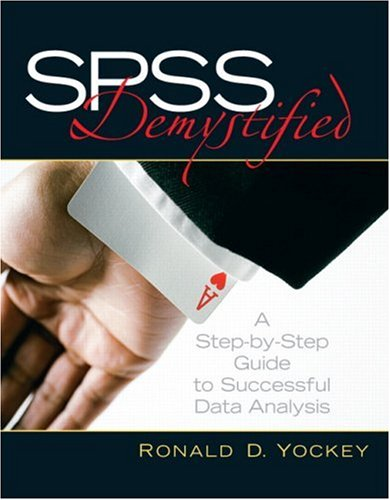 SPSS Demystified: A Step-by-Step Guide to Successful Data Analysis