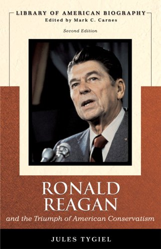 Ronald Reagan and the Triumph of American Conservatism (Library of American Biography Series) (2nd Edition)