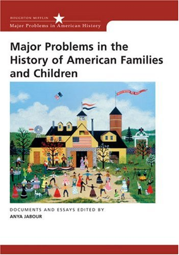 Major Problems in the History of American Families and Children (Major Problems in American History)