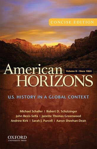 American Horizons, Concise: U.S. History in a Global Context, Volume II: Since 1865