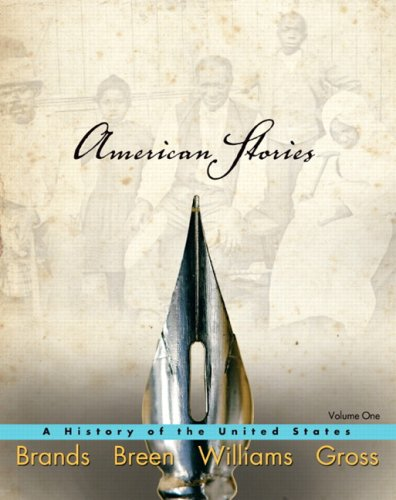 American Stories: A History of the United States, Volume 1 (MyHistoryLab Series)