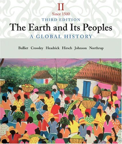 Volume II: Since 1500; The Earth and Its Peoples: A Global History
