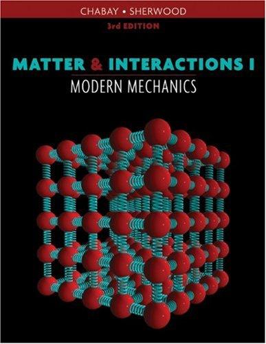 Matter and Interactions: Volume 1: Modern Mechanics