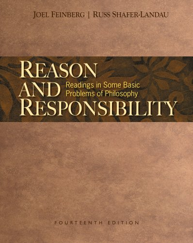 Reason and Responsibility: Readings in Some Basic Problems of Philosophy