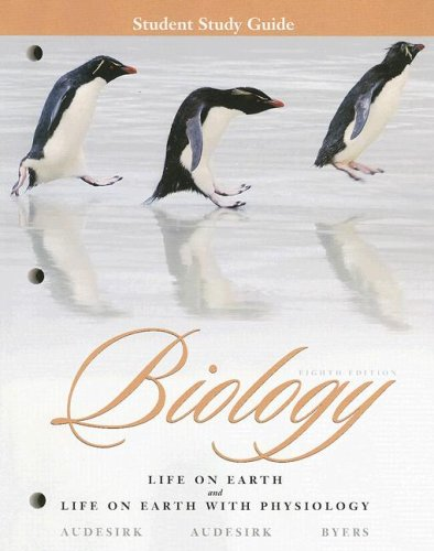 Biology: Life on Earth and Life on Earth with Physiology, Student Study Guide