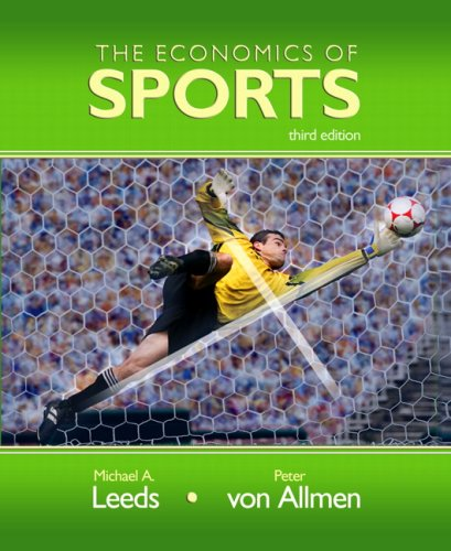 Economics of Sports, The (3rd Edition) (The Addison-Wesley Series in Economics)