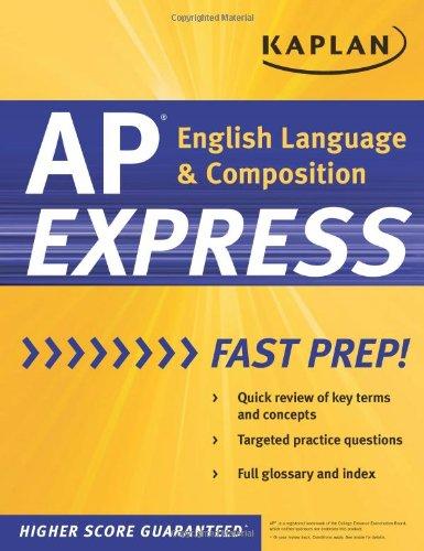 Kaplan AP English Language & Composition Express (Kaplan AP Series)