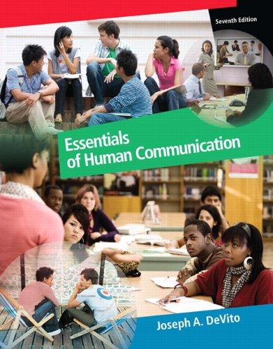 Essentials of Human Communication (7th Edition) (MyCommunicationLab Series)