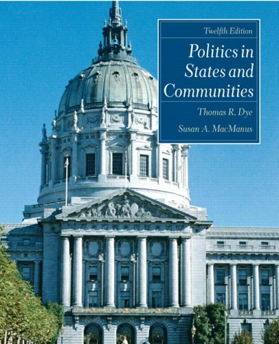 Politics in States and Communities (12th Edition)