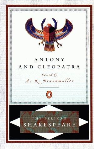 Antony and Cleopatra (The Pelican Shakespeare)