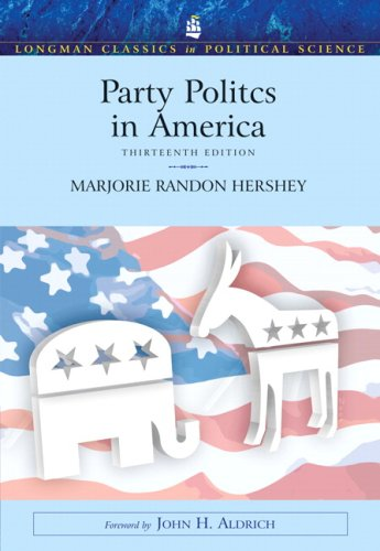 Party Politics in America (Longman Classics in Political Science) (13th Edition) (MySearchLab Series 15% off)