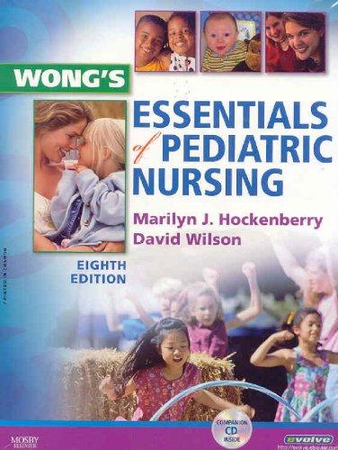 Wong's Essentials of Pediatric Nursing (Essentials of Pediatric Nursing (Wong))