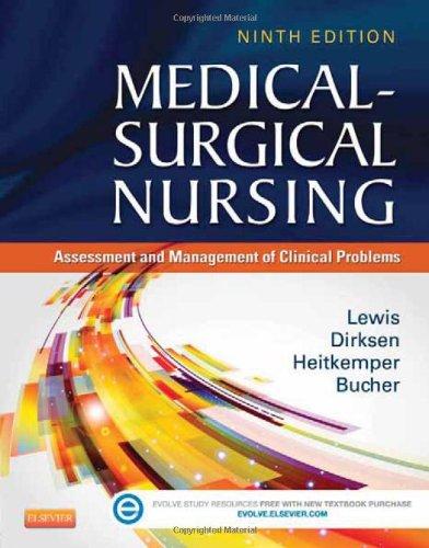 Medical-Surgical Nursing: Assessment and Management of Clinical Problems, Single Volume, 9e (MEDICAL SURGICAL NURSING (LEWIS))