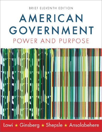 American Government: Power and Purpose (Brief Eleventh Edition)
