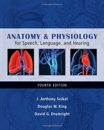 Anatomy & Physiology for Speech, Language, and Hearing, Author: J ...