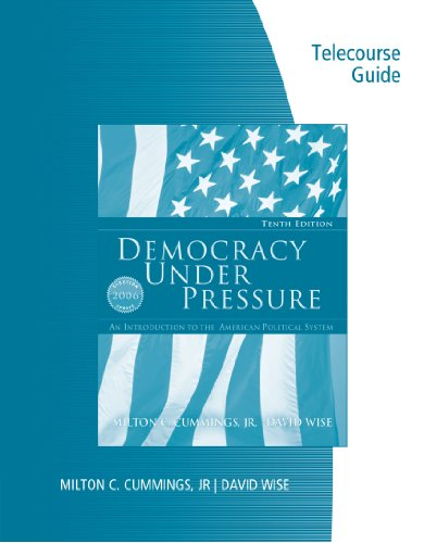 Telecourse Study Guide - Voices in Democracy for Cummings/Wise's Democracy Under Pressure: An Introduction to the American Political System, 2006 Election Update, 10th