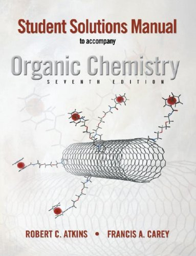 Student Solutions Manual to accompany Organic Chemistry, Seventh Edition