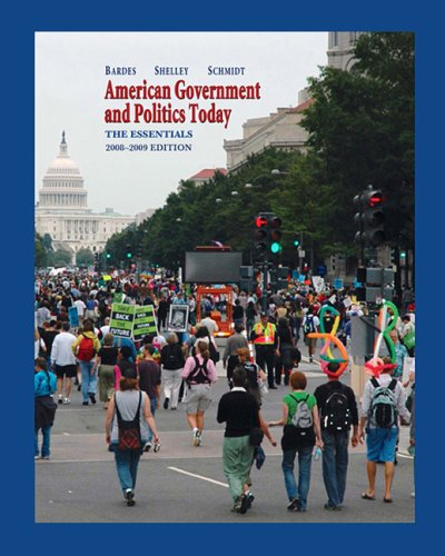 American Government and Politics Today: The Essentials, 2007 (American Government and Politics Today)
