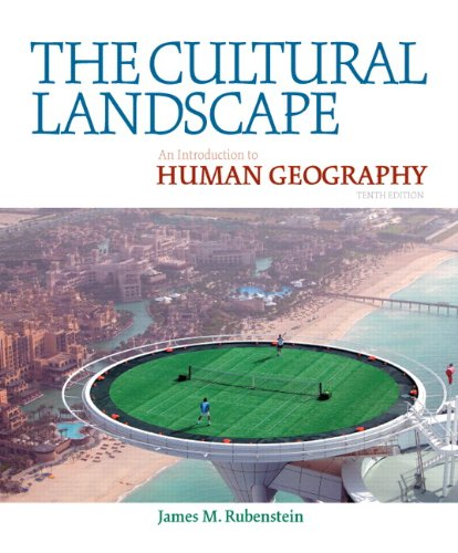 The Cultural Landscape: An Introduction to Human Geography (10th Edition) (Geos: The Pearson Custom Library for Geography and Geology)