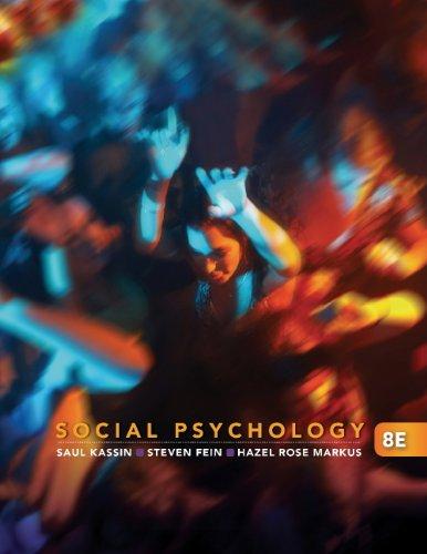 Study Guide for Kassin/Fein/Markus' Social Psychology, 8th