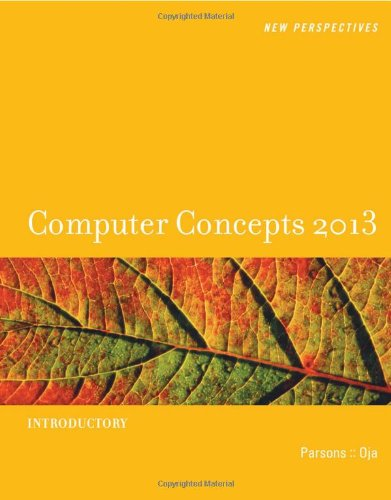 New Perspectives on Computer Concepts 2013: Introductory (New Perspectives (Course Technology Paperback))